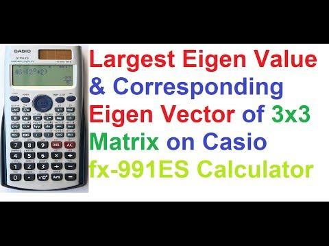 Largest Eigen Value and Eigen Vector of 3x3 Matrix on Casio fx-991ES Scientific Calculator