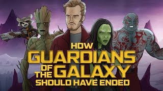 How Guardians of the Galaxy Should Have Ended