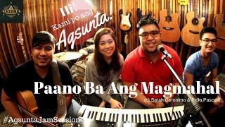 Paano Ba Ang Magmahal | (c) Sarah Geronimo & Piolo Pascual | Agsunta ft. Moira Dela Torre