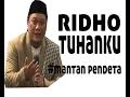 Download Lagu Ridho Tuhanku Oleh Mantan Pendeta Ustadz Dr M.yahya Waloni