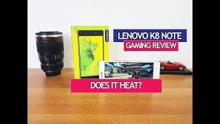 Lenovo K8 Note Gaming Performance with Heating Test And Benchmark