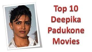 Top 10 Best Deepika Padukone Movies List