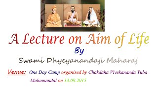 [Part 1]Lecture on Aim of Life By Swami Dhyeyanandaji at One Day Camp(13.09.15)
