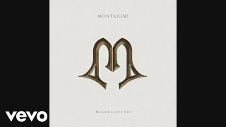Montaigne - Because I Love You (Official Audio)