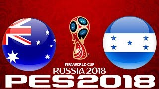 2018 WORLD CUP QUALIFIERS - AUSTRALIA vs HONDURAS - PES 2018