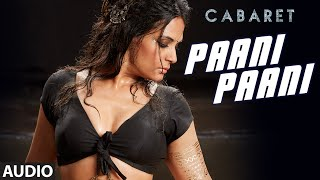 PAANI PAANI Full Song | CABARET | Richa Chadha, Gulshan Devaiah | Sunidhi Chauhan | T-Series