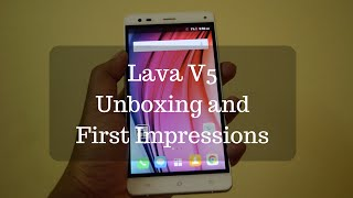 Lava V5 Unboxing and First Impressions