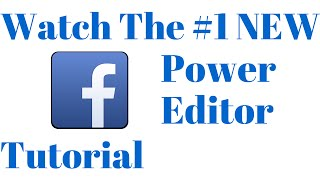 Facebook Power Editor Tutorial April 2016: Scale up Advertising Campaigns Fast!