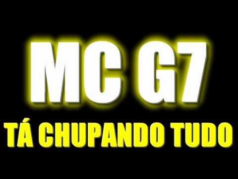 MC G7 TÁ CHUPANDO TUDO ♫♪ VS. BAILE