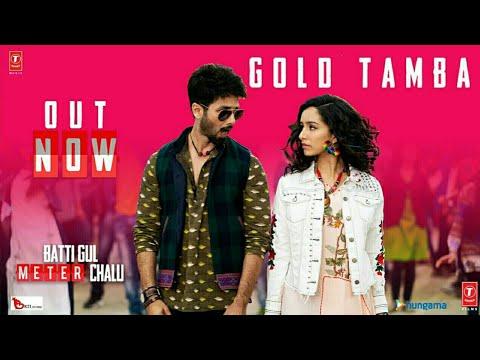 Xxx Mp4 Gold Tamba Video Song Batti Gul Meter Chalu Shahid Kapoor Shraddha Kapoor 3gp Sex