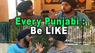 Every Punjabi Be Like | SahibNoor Singh