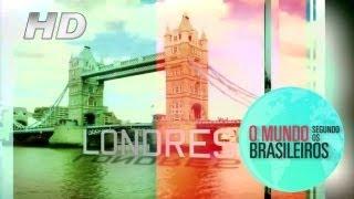 Londres (Inglaterra) | O Mundo Segundo os Brasileiros | 09/01/2012 | HD