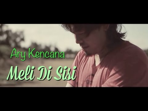 Download Lagu Ary Kencana - Meli Di Sisi MP3