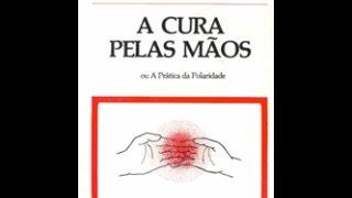 a cura atraves das mãos - livro narrado