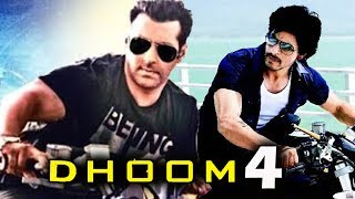Salman Khan & Shahrukh Khan In DHOOM 4?