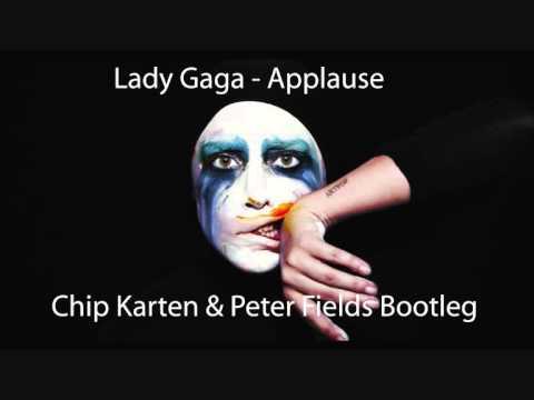 Lady Gaga -  Applause (Chip Karten & Peter Fields Bootleg)