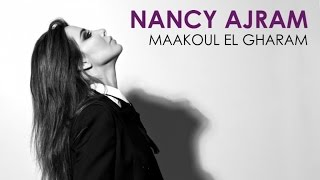 Nancy Ajram - Maakoul el Gharam (Official Audio)