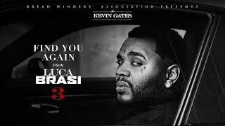 Kevin Gates - Find You Again [Official Audio]