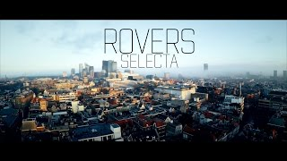ROVERS ★ SELECTA ★ 2FAMOUSCRW & THE RYDERZ (4k)