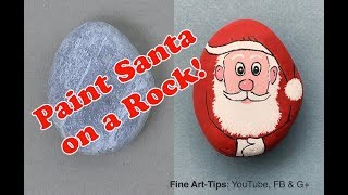 How to Paint Santa Claus on a Rock - Narrated