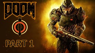 WELCOME TO HELL! DOOM 2016 Gameplay - The UAC - Mission 1 Rip & Tear