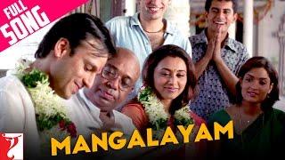 Mangalayam - Full Song | Saathiya | Vivek Oberoi | Rani Mukerji