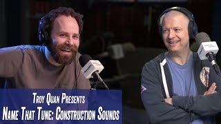 Troy Quan Presents Name That Tune: Construction Sounds - Jim Norton & Sam Roberts
