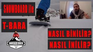 Snowboard ile T-Bara (Teleski) Nasıl Binilir? Nasıl İnilir?