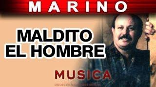 Marino - Maldito El Hombre (musica)