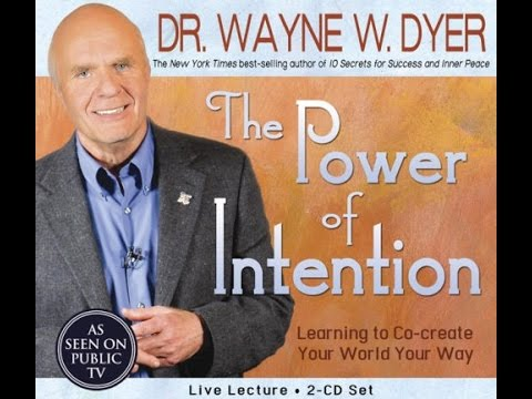 The Power of Intention - Part 1 - Dr. Wayne W. Dyer [Audiobook] HD