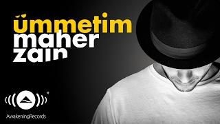 Maher Zain - Ümmetim (Turkish-Türkçe)   Official Lyrics 2016