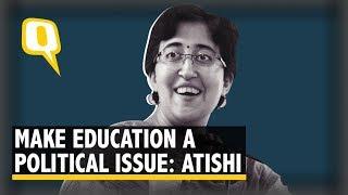 Winning, Losing Polls Must Rest on Public Education Reform: Atishi | The Quint