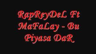 RapreydeL Ft.Mafalay - Piyasa Dar 2011