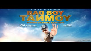 TANMOY SAADHAK - BAD BOY TANMOY | feat DIYA | RAP Anthem Of 2015 | OFFICIAL  FULL VIDEO