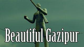 Beautiful Gazipur (রূপসী গাজীপুর )