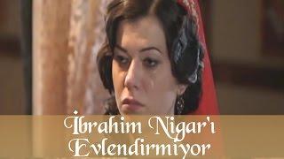 İbrahim Nigarı Evlendirmiyor - Muhteşem Yüzyıl 45.Bölüm