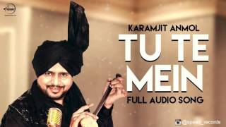 Tu Te Mein ( Full Audio Song ) | Karamjit Anmol | Punjabi Song Collection | Speed Records