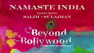 Namaste India | feat. Salim Sulaiman | Beyond Bollywood | Official 2015