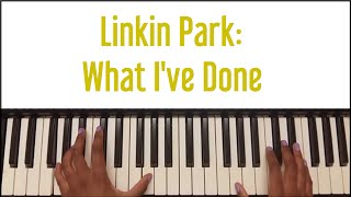 Linkin Park - What I've Done: Piano Tutorial