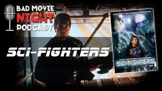Sci-fighters (1996) - Bad Movie Night Podcast