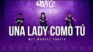 Una Lady Como Tú - MTZ Manuel Turizo | FitDance Life (Coreografía) Dance Video