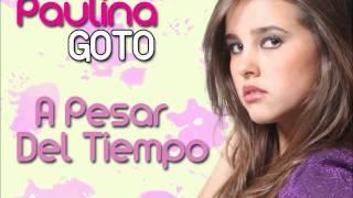 Paulina Goto - A Pesar Del Tiempo
