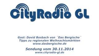 Weihnachtsmärkte Im Bergischen - Cityradio GL Vom 30.11.2014