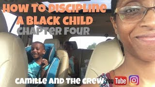 How to Discipline a Black Child - Chapter Four