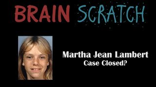 BrainScratch: Martha Jean Lambert - Case Closed?