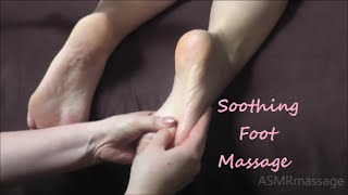 Soothing Foot Massage - Soft Spoken ASMR