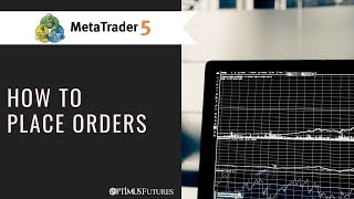 MetaTrader5(MT5) - How to Place orders