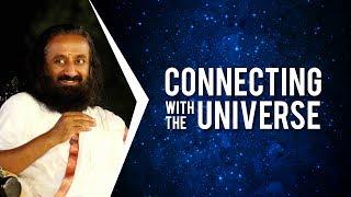 How Love Connects You To The Universe   Wisdom Talk By Gurudev Sri Sri Ravi Shankar