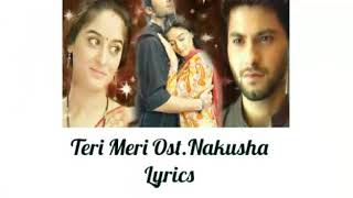 Ost.Nakusha Teri Meri Lyrics