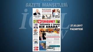 GAZETE MANŞETLERİ 27.03.2017